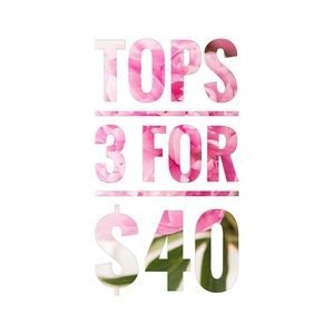 3 for $40 on All Tops $20 or Less
